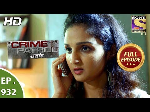 Crime Patrol Satark – Ep 932 – Full Episode – 30th  June, 2018