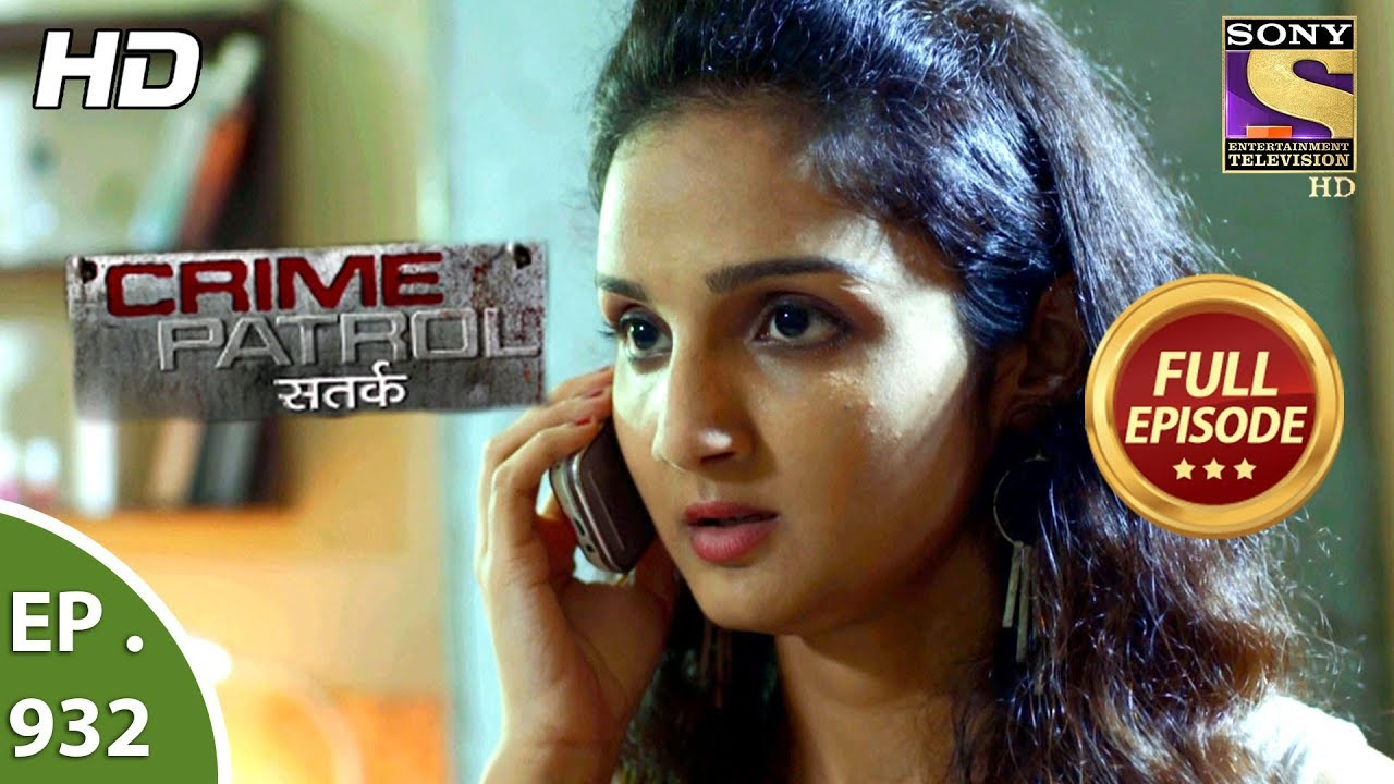 Crime Patrol Satark - Ep 932 - Full Episode - 30th June, 2018