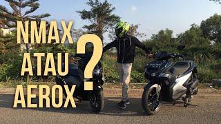Nmax atau Aerox? Pilih Mana? - #44 Bahas Perbandingan Yamaha Nmax dan Aerox 155 2017!