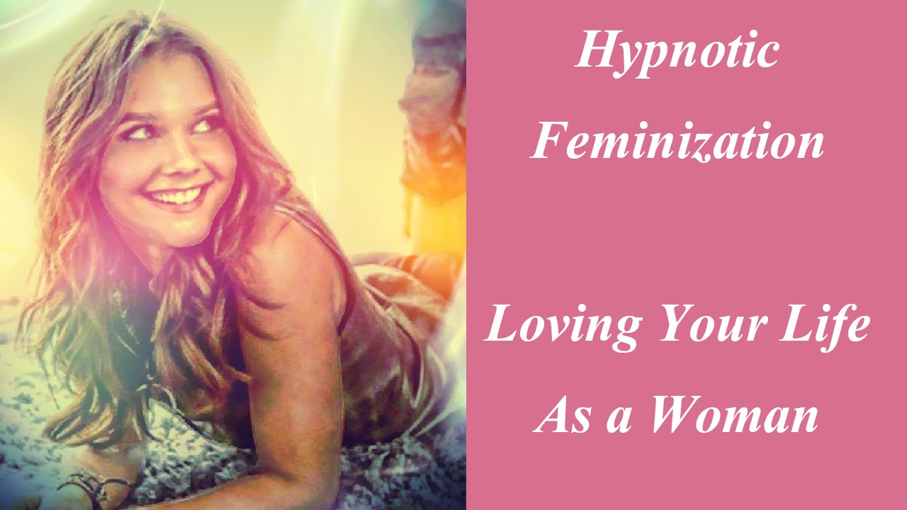 The excellent adult feminization hypnosis can
