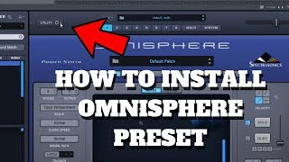 How To Install Spectrasonics Omnisphere 2 Preset Banks The Right Way | 3rd Party Presets!