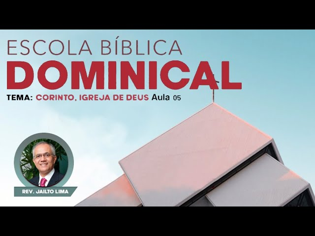 Escola Bíblica Dominical - Rev. Jailto Lima -