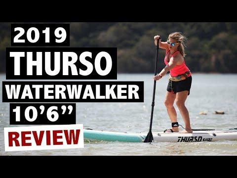 "THURSO SURF Waterwalker 10'6"" Review (2019 iSUP Board)"