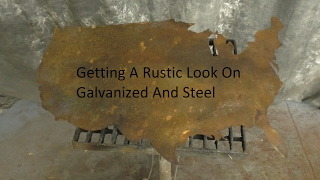 Getting A Rustic Look On Galvanized And Steel