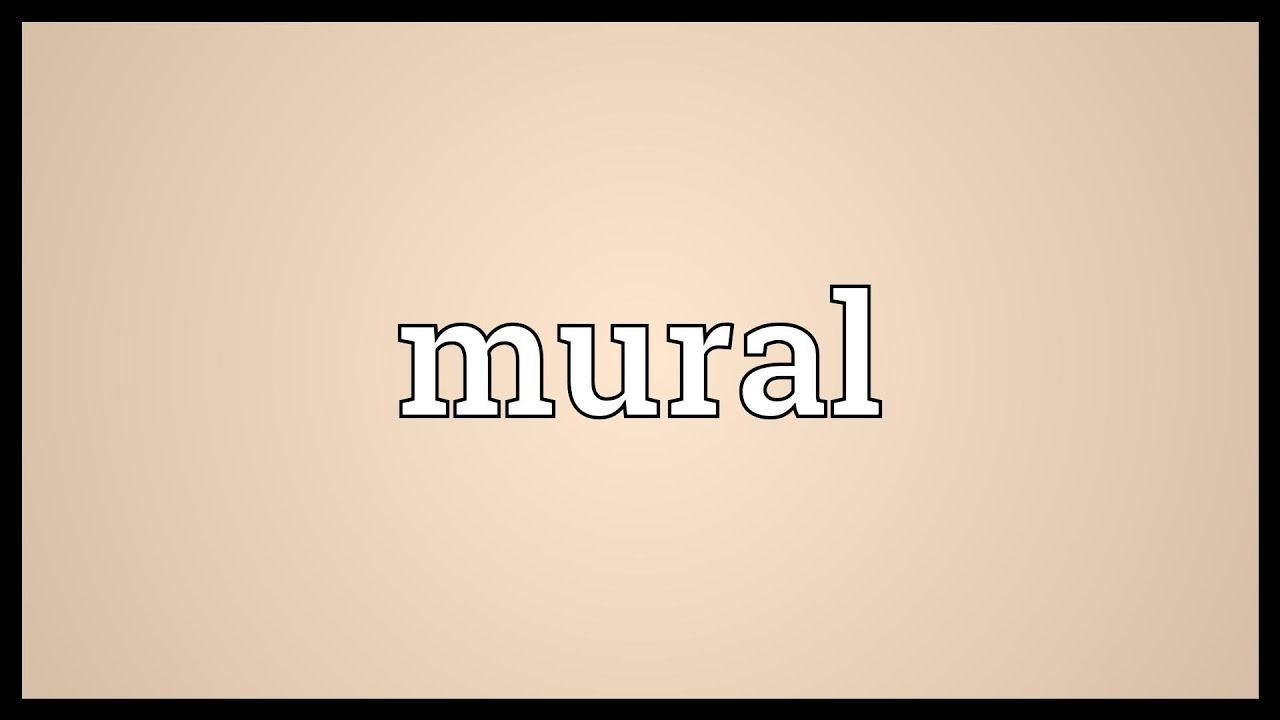 Mural meaning youtube for Definition of mural