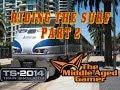 Train Simulator 2014 - Pacific Surfliner - Riding the Surf, Part 2