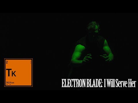 Electron Blade: I Will Serve Her