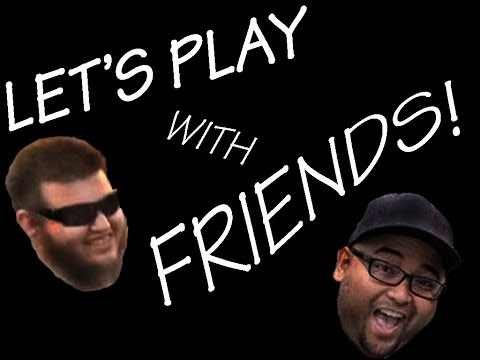 Let's Play With Friends - Friday The 13th Gameplay (Chad The Man)