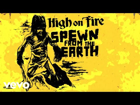 Клип High On Fire - Spewn From The Earth