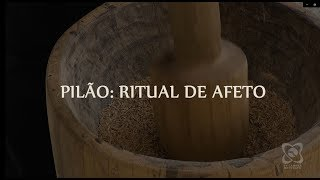 """Momento Cultura - Exposição """"Pilão: ritual de afeto"""""""