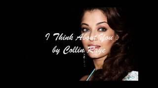 Collin Raye  -  I Think About You   ( audio + lyrics )