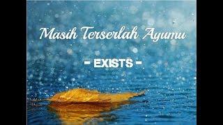 Download Lagu Exists - Masih Terserlah Ayumu (Lyrics) mp3