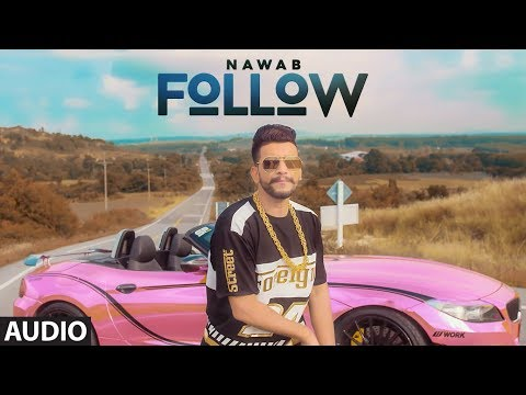 Follow: Nawab (Full Audio Song) Mista Baaz | Korwalia Maan | Latest Punjabi Songs 2018