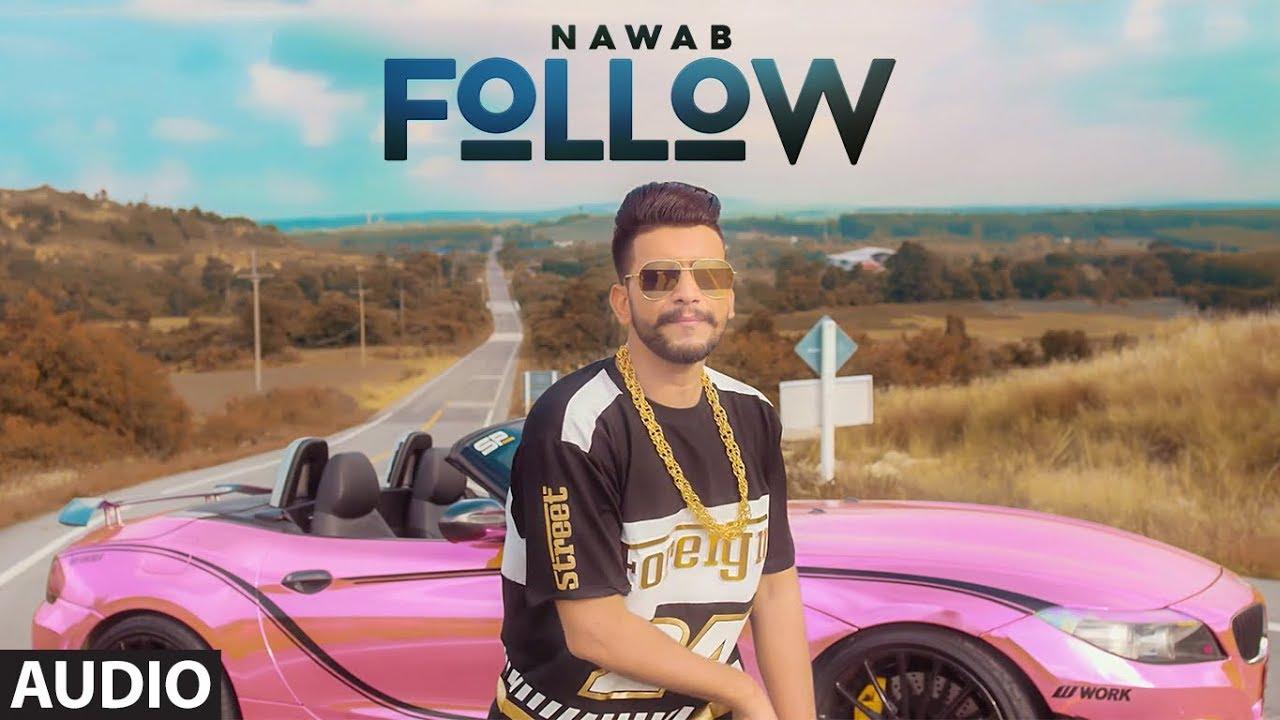 Download Follow: Nawab (Full Audio Song) Mista Baaz   Korwalia Maan   Latest Punjabi Songs 2018