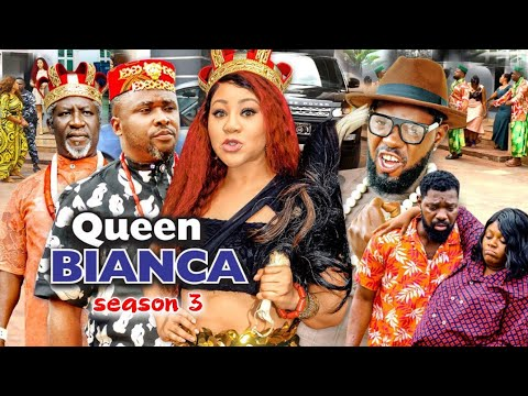 Download QUEEN BIANCA SEASON 3 -(Trending New Movie Full HD)Chineye Uba  2021 Latest Nigerian Movie