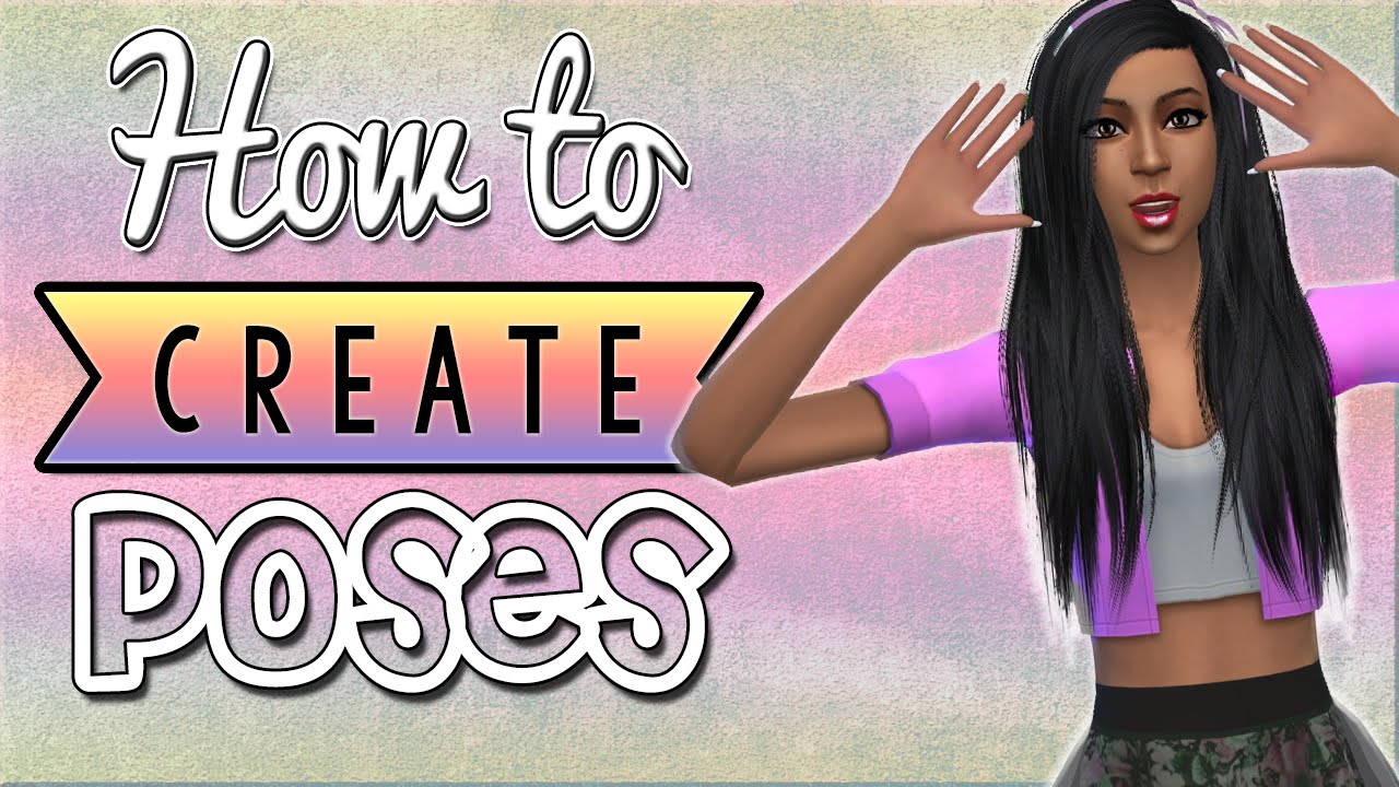 How To Make Sims 4 Poses