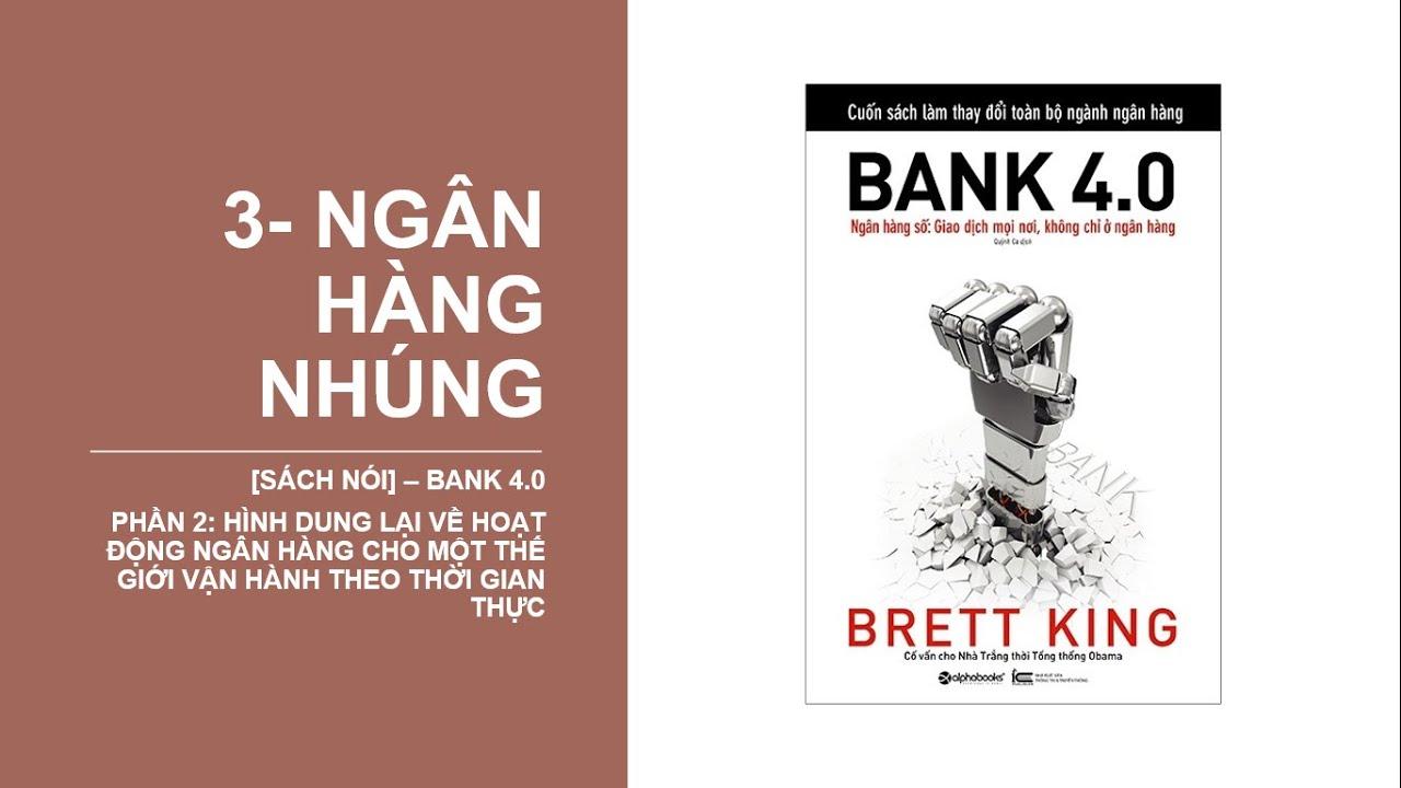 [Sách nói] – Bank 4.0 : 3 – Ngân hàng nhúng