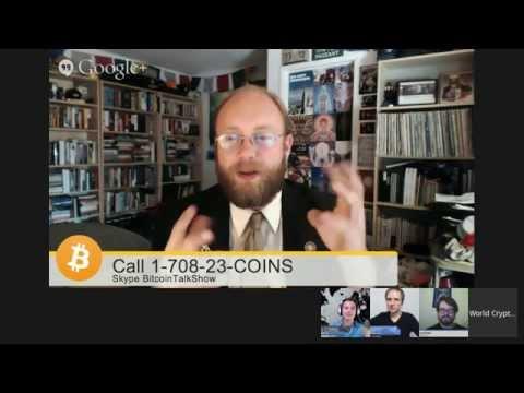 Bitcoin Talk Show #24 - Call 1-708-23-COINS (26467) or Skype BitcoinTalkShow