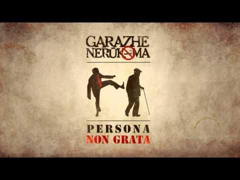 Garazhe Nerūkoma - Persona Non Grata