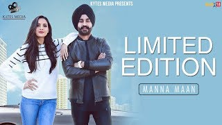 Limited Edition Manna Maan | Latest Punjabi Song 2018 | Lyrical Song | Kytes Media