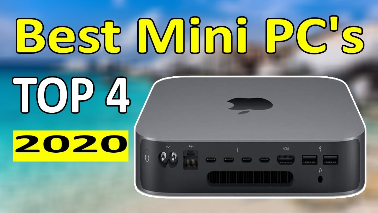 Best Mini Pc 2020 Top 4: Best Mini PC's in 2020 (Review and Guide)   YouTube
