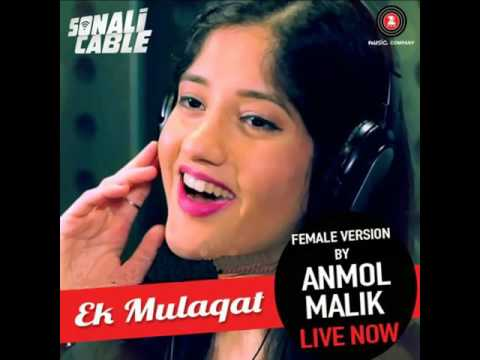 Ek Mulaqat Sonali Cable   Ek Mulaqat Sonali Cable by Anmol Malik mp3