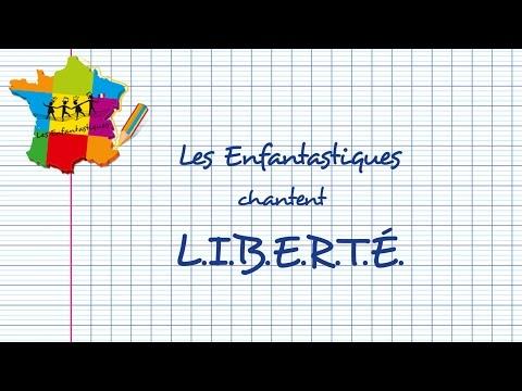 L.I.B.E.R.T.É.  -   Les Enfantastiques - Chorale d'enfants