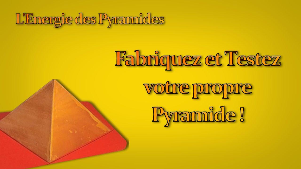 l energie des pyramides fabriquez et
