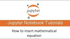 how to insert mathematical equation in Jupyter Notebook : Jupyter Notebook Tutorial Series