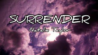 Surrender - Natalie Taylor (lyrics)
