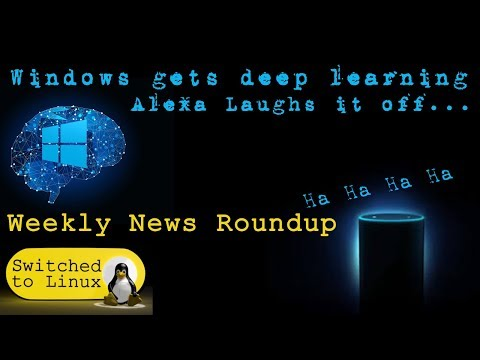 Windows Gets Deep Learning, Alexa Laughs it Off
