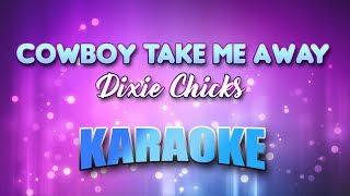 Cowboy Take Me Away - Dixie Chicks (Karaoke version with Lyrics)