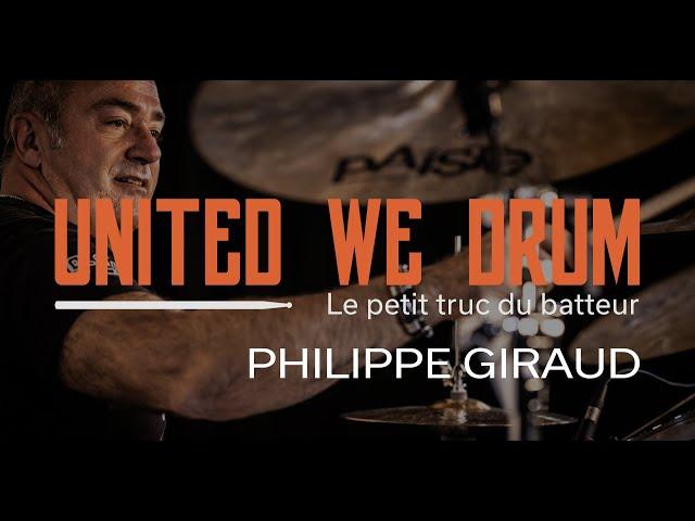 Philippe Giraud - United We Drum, le petit truc du batteur