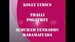 Kolly Lyrics  Achcham Yenbadhu Madamaiyada Thalli Pogathey