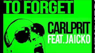 Carlprit Ft. Jaicko - Remember To Forget (Michael Mind Project Remix)