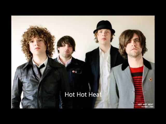 Hot Hot Heat- Who You calling Kid