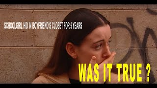Missing schoolgirl hid in boyfriends closet for 5 years?  Was it true?