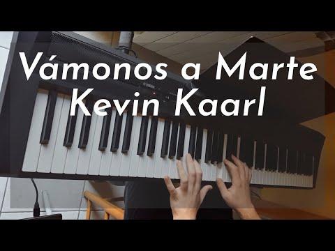 Kevin Kaarl - Vámonos A Marte [with Fuentes De Ortiz] (Piano Cover)