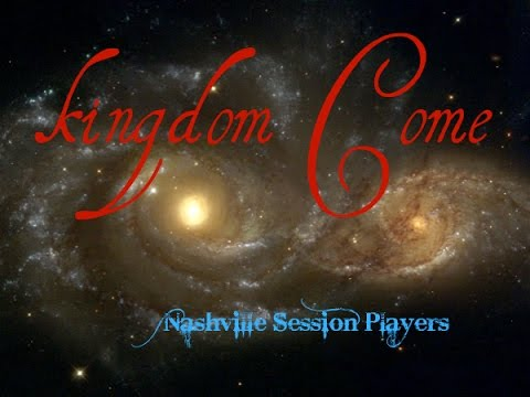 KINGDOM COME - Nashville Session Players - Free CD - www.FreedomTracks.com