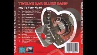 Twelve Bar Blues Band (12BBB) - Key To Your Heart