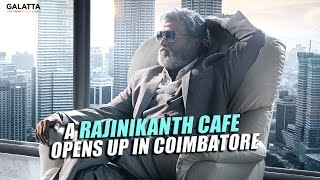 rajinikanth s cafe opens in coimbatore kabali fever to the new heights magizhchi