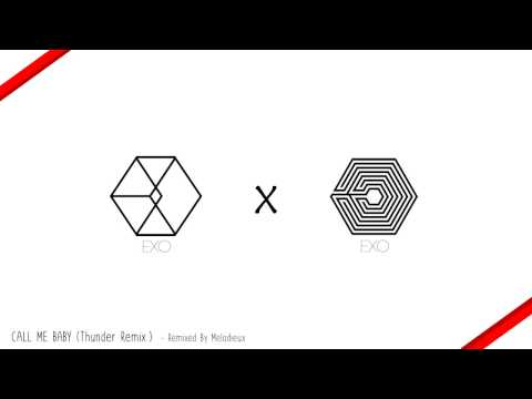 EXO - CALL ME BABY (Thunder Remix) [By Melodieux]