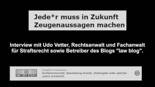 Interview mit Udo Vetter, Rechtsanwalt u. Fachanwalt für Straftsrecht, Betreiber von