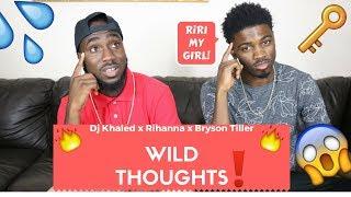 DJ Khaled Wild Thoughts Ft Rihanna Bryson Tiller Official Reaction
