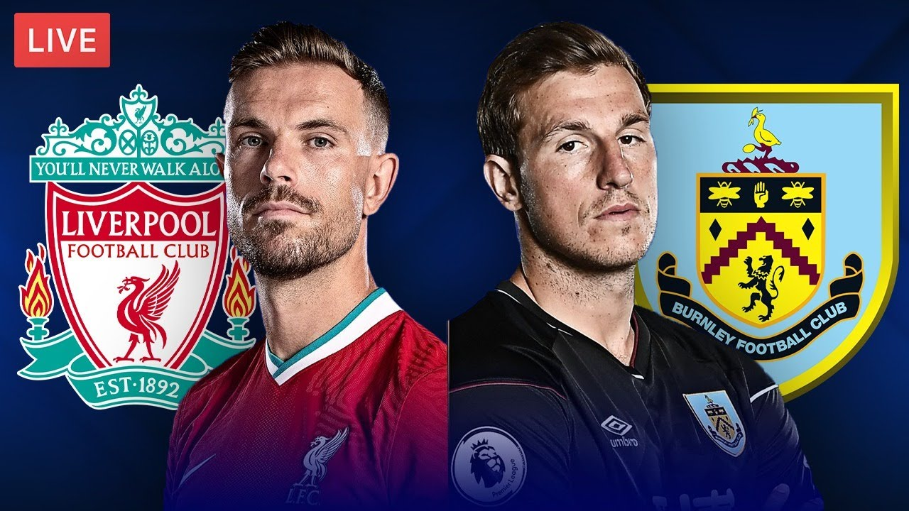 LIVERPOOL vs BURNLEY - LIVE STREAMING - Premier League - Football Match