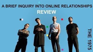 THE 1975 REVIEW - A BRIEF INQUIRY INTO ONLINE RELATIONSHIPS