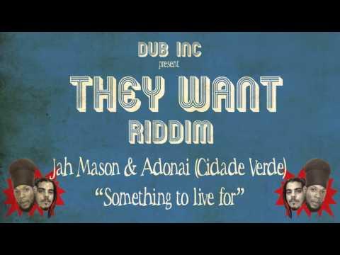 Jah Mason & Adonai (Cidade Verde) - Something to live For (