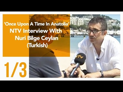 Once Upon A Time In Anatolia - NTV Interview with Nuri Bilge Ceylan 1/3 (Turkish)