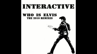 Interactive - Who Is Elvis 2010 (David Amo & Julio Navas Remix)