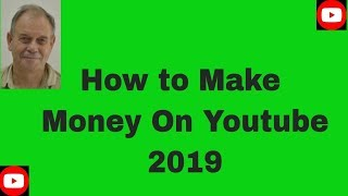 How to Make Money On Youtube 2019